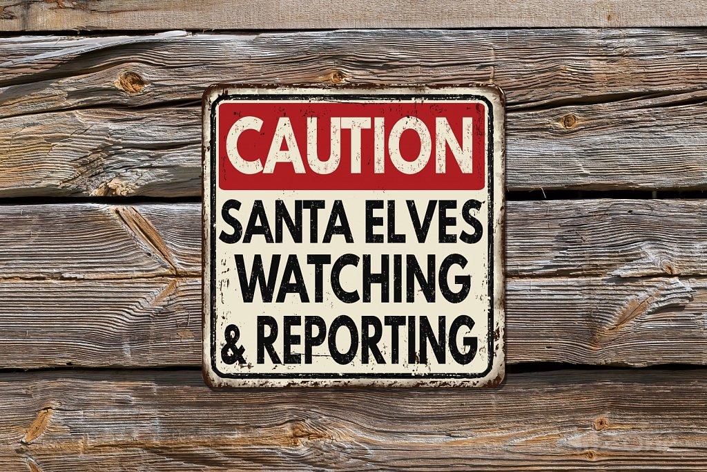 Caution Santa Elves wathcing and reporting christmas sign