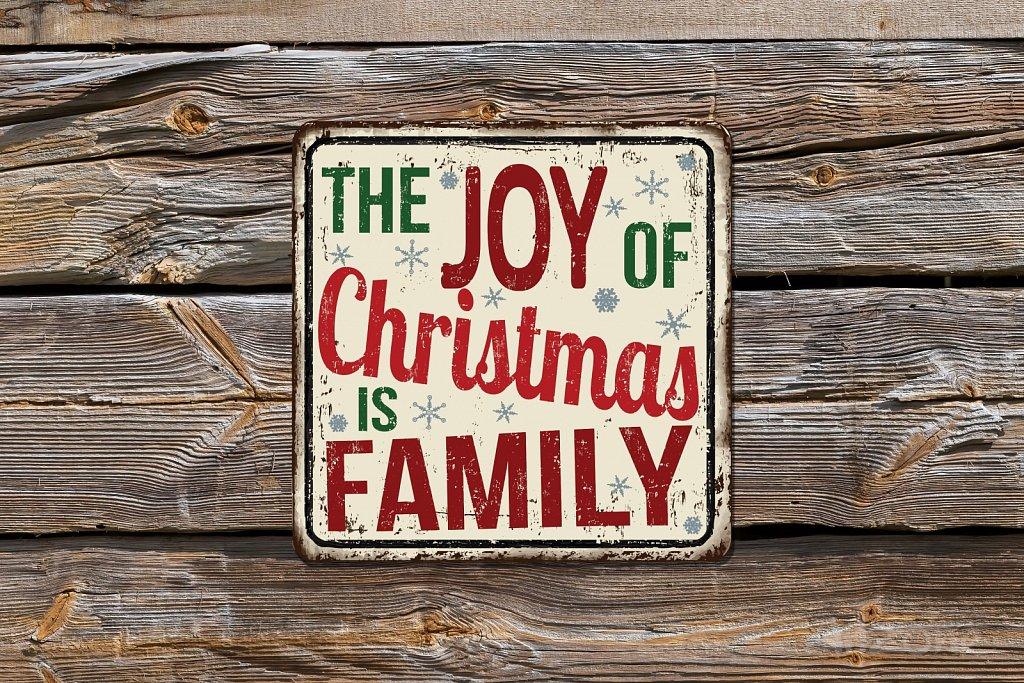 The joy of Christmas is FAMILY sign
