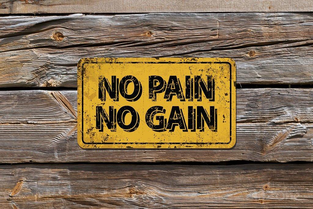 NO PAIN NO GAIN sign